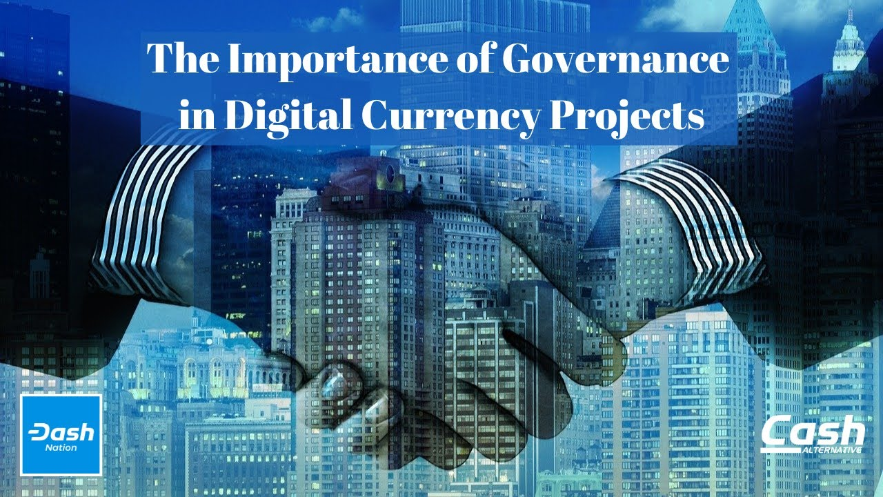 The Importance of Governance in Digital Currency Projects