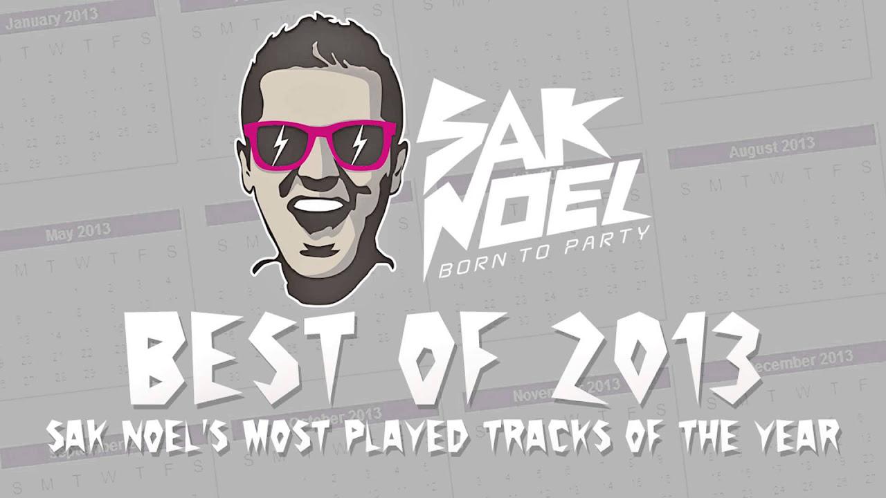Sak Noel's Best Of 2013 (2h dj mix)