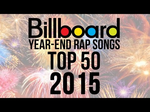 Top 50  Best Billboard Rap Songs of 2015  YearEnd Charts