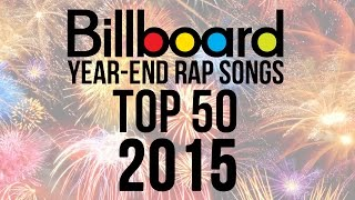 Top 50 - Best Billboard Rap Songs of 2015 | Year-End Charts