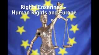 Human rights and Europe: a discussion - Rights Enshrined (#5)