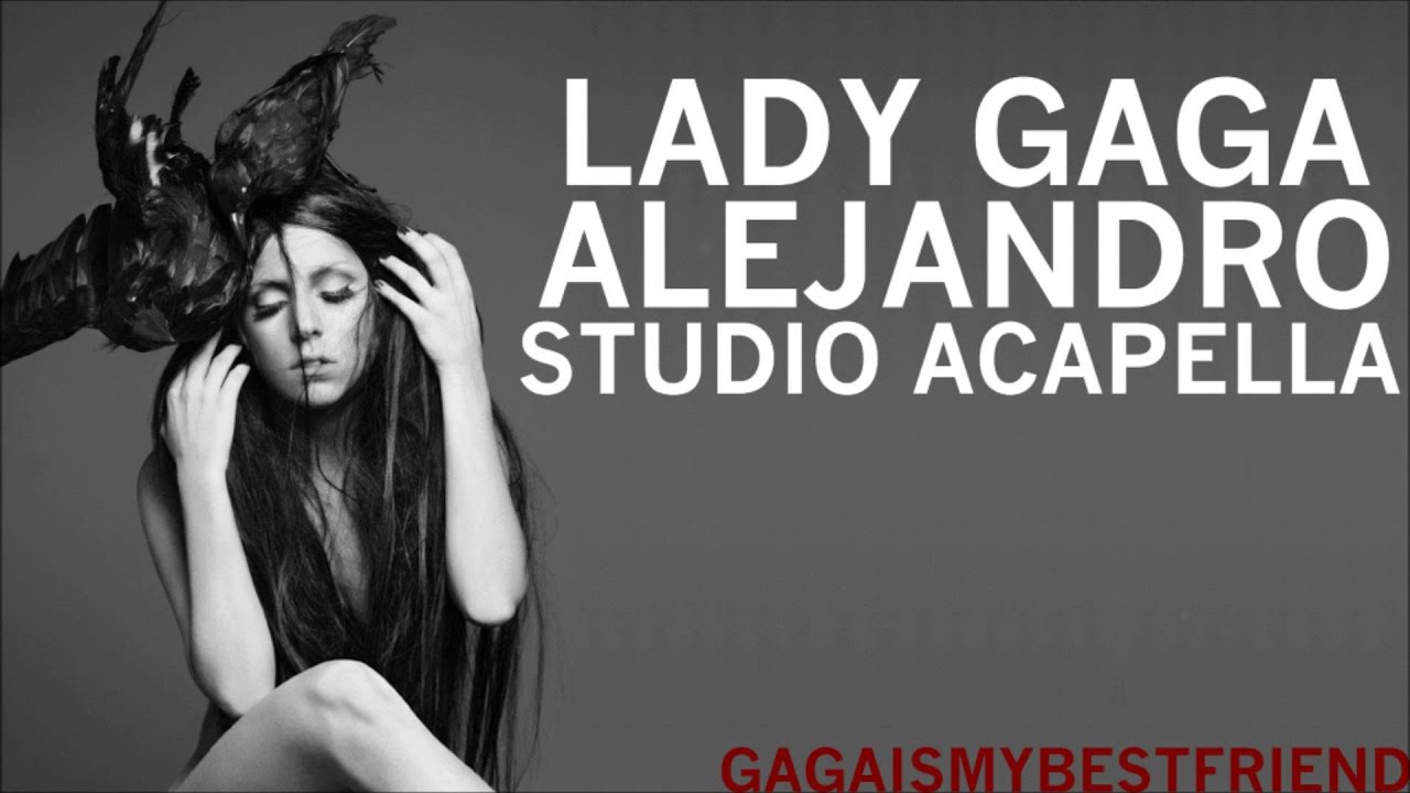 lady gaga alejandro studio acapella youtube