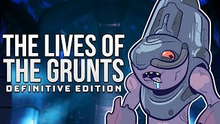 The Lives Of - The Grunts: Definitive Edition
