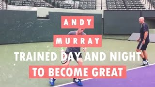 HARD WORK MADE ME WORLD NO. 1 | ANDY MURRAY