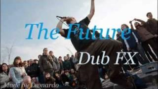 "Dub FX 320kbs ""The Future"" Lyrics Full"