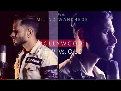 Bollywood Romantic Mashup (New vs Old) cover By Milind Wankhede