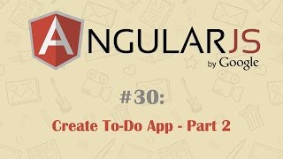 AngularJS Tutorial 30: Creating To-Do App - Part 2