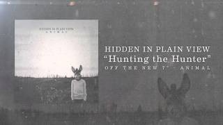 Hidden In Plain View - Hunting The Hunter