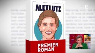 Premier roman : Alex Lutz ! - C à Vous - 12/12/2017