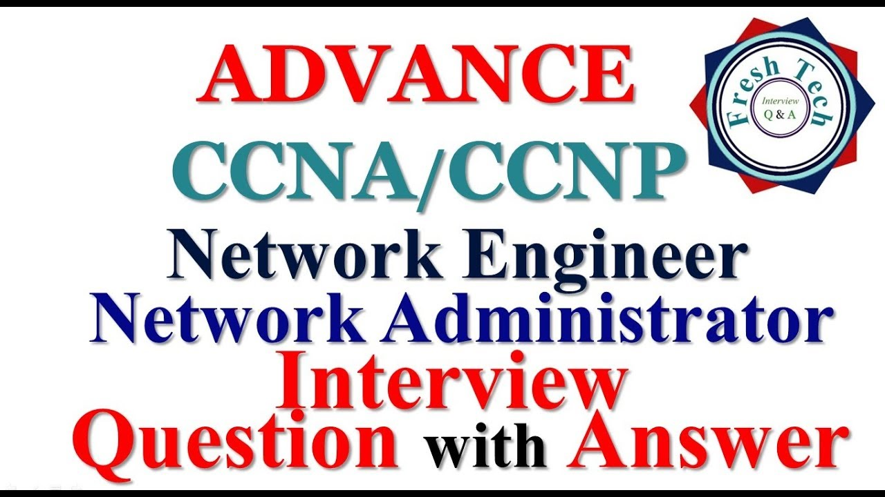 ADVANCE CCNA/CCNP INTERVIEW QUESTION WITH ANSWER