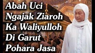 Download lagu Abah Uci Ngajak Ziaroh Ka Wali Di Garut Pohara Jasa