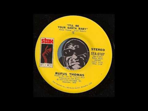 I'll Be Your Santa Baby -- Rufus Thomas