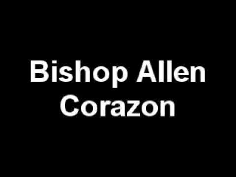 Bishop Allen - Corazon