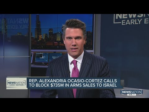 Rep. AOC calls to block $735M in arms sales to Israel