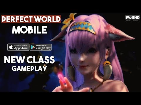 Perfect World Mobile MMORPG Gameplay Android / IOS NEW CLASS