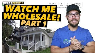 Watch Me Wholesale A House From Start To Finish - PART 1