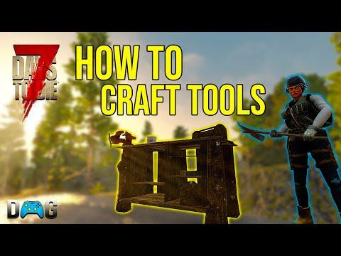 7 Days To Die Beginners Guide: How To Craft Tools (Alpha 19)