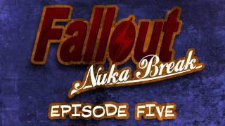 'Fallout: Nuka Break' the series - Episode Five