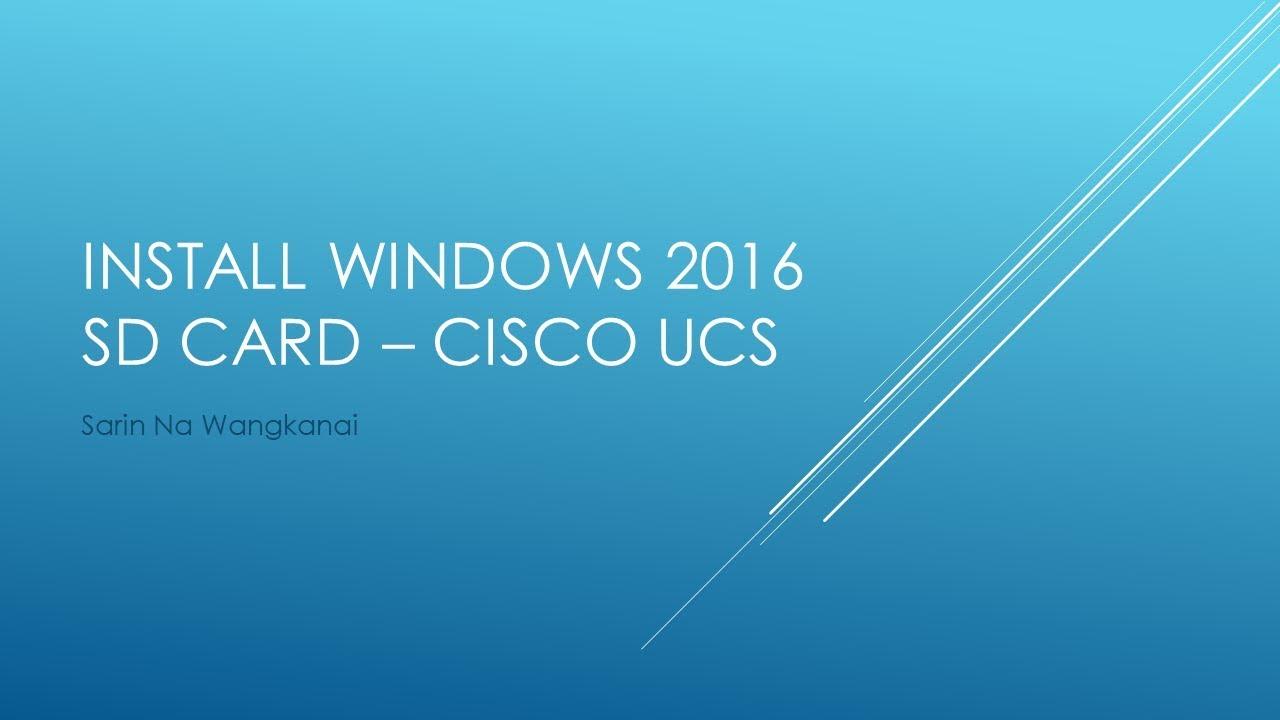 Windows 2016 Installation on SD card - Cisco UCS