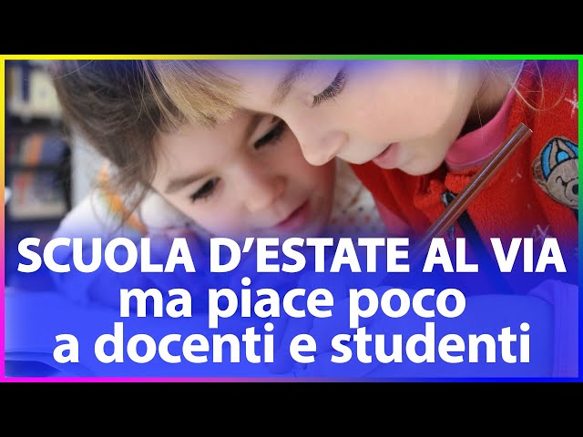 Scuola d'Estate 2021: piace ad associazioni e sindacati, molto meno a docenti e studenti