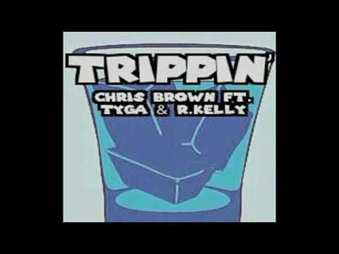 Chris Brown - Trippin' ft. R. Kelly & Tyga Audio