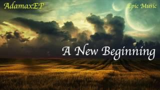 Video A New Beginning [Epic Music] *Free Download* download MP3, 3GP, MP4, WEBM, AVI, FLV September 2018