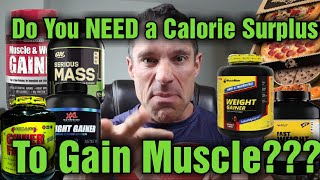 Gain Muscle WITHOUT BULKING!!! Is a Calorie Surplus Needed?