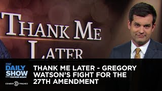 Thank Me Later - Gregory Watson's Fight for the 27th Amendment | The Daily Show thumbnail
