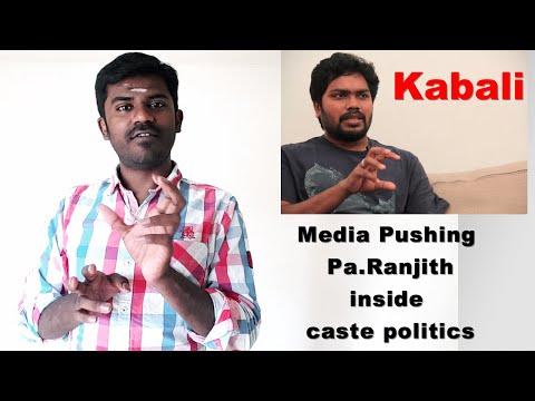 Media pushing Pa.Ranjith inside caste politics - Kabali