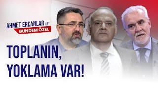 Toplanın,yoklama var Turgay Demir, Ahmet Çakar, Serdar Ali Çelikler AHMET ERCANLAR İLE GÜNDEM ÖZEL