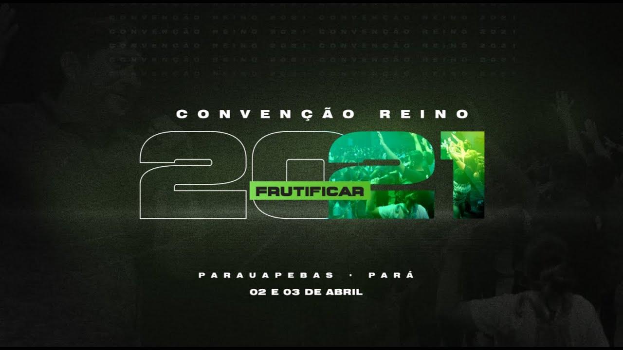 Download CONVENÇÃO REINO 2021 - FRUTIFICAR | SESSÃO 01