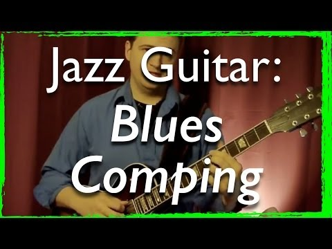 Jazz Guitar Comping: Jazz Blues Comping for all levels - Step by Step Jazz Guitar Lesson