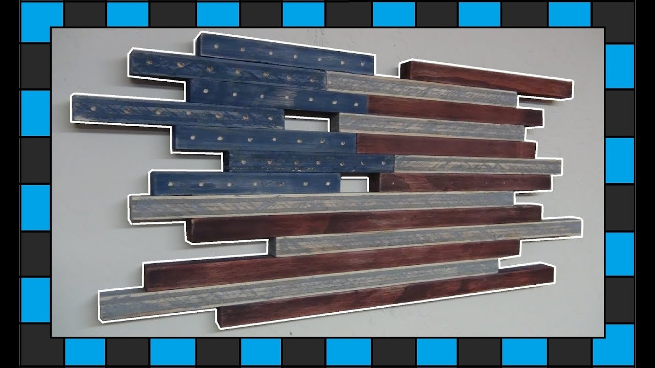 Diy Wooden Wall Art How To Build A Wooden American Flag