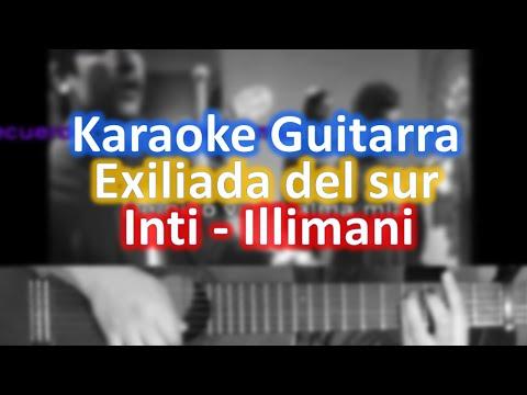Exiliada del sur - Inti-illimani - Guitar Karaoke Complete