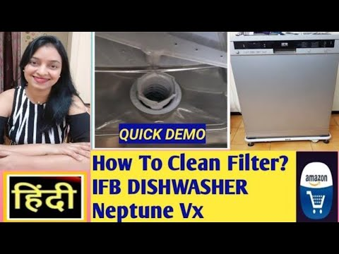 HOW TO CLEAN FILTER OF IFB DISHWASHER NEPTUNE VX -  IN HINDI