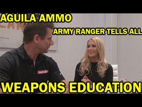 """Aguila Ammo - """"Army Ranger Special Forces Tells All"""" WeaponsEducation"""
