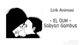 Download Lirik lagu El Oum  Sabyan Gambus dengan Animasi