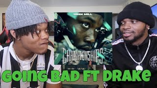 Meek Mill - Going Bad feat. Drake [Official Audio] - REACTION/DISSECTED