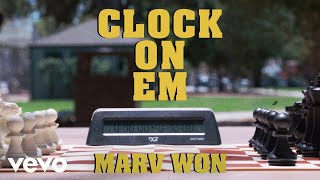 Marv Won - Clock On 'Em (Official Video)