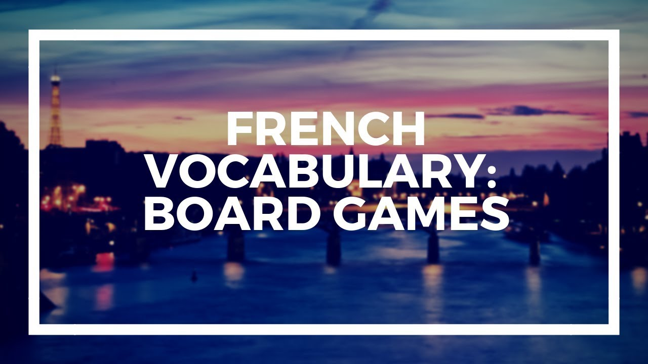 Learn French Vocabulary with Talk in French | Lesson 132 :  Board games / Jeux de société