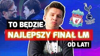 Dlatego FINAŁ Tottenham - Liverpool będzie SZTOSEM!