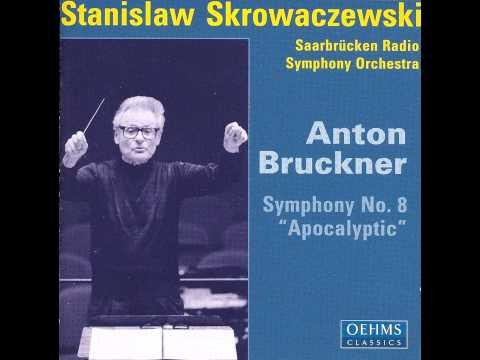 Anton Bruckner - Symphony No. 8 [Stanislaw Skrowaczewski, Saarbrücken Radio Symphony Orchestra]