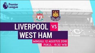 Liverpool vs West Ham United | Prediksi Premier League 12 Agustus 2018 | Prediksi Skor Anda?