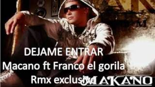 DEJAME ENTRAR franco el gorila ft macano RMX DJ ROCKA.wmv