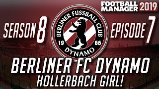 #FM19 Berliner FC Dynamo | Season 8, Episode 7: Hollerbach Girl! | Football Manager 2019