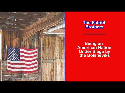 Being an American Nation Under Siege by the Bolsheviks