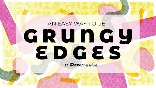 An Easy way to get Grungy Edges in Procreate