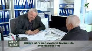 Əlilliyə görə pensiyaların təyinatı avtomatlaşdırılıb - Kəpəz TV