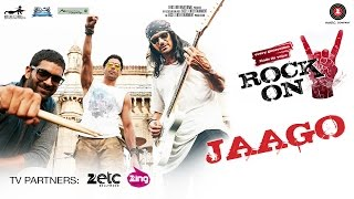 Jaago Video Song | Rock On 2 (2016)