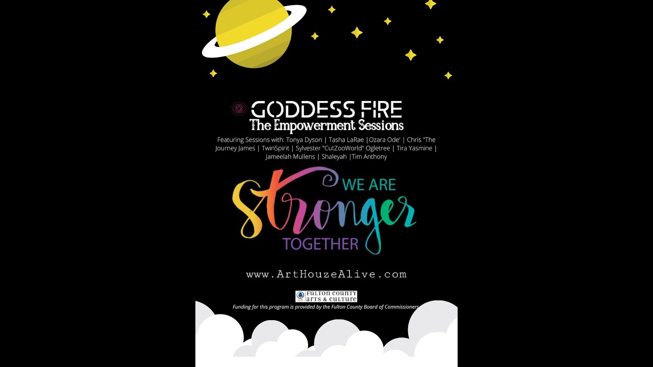 Art Houze Alive PRESENTS: Goddess Fire -The Empowerment Sessions